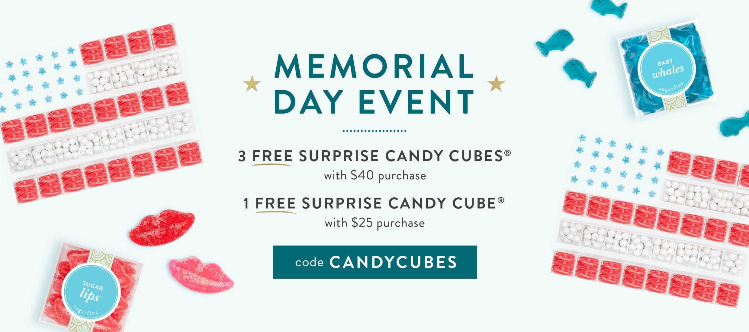 Memorial Day Event! 3 Free Cubes with $40,1 Free Cube with $25. CODE: CANDYCUBES