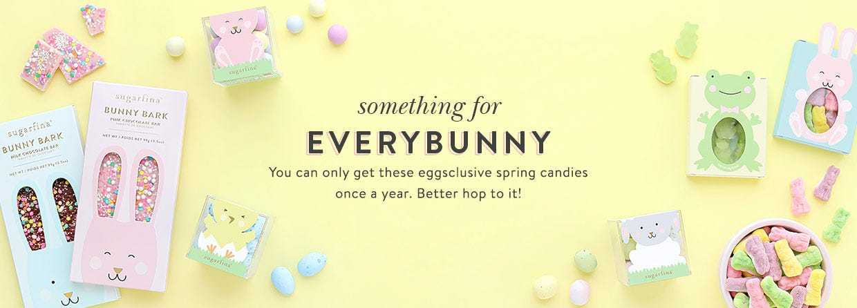 Something for everybunny. You can only get these eggsclusive spring candies once a year. Better hop to it!
