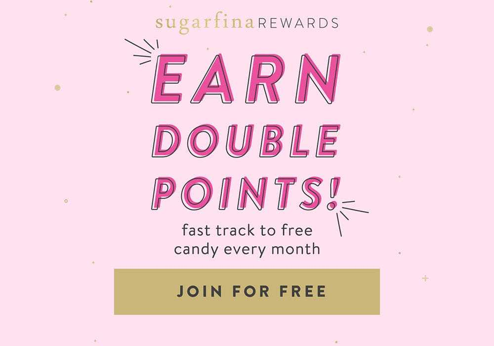 Earn Double Points and Fast Track To Free Candy Every Month. Join Sugarfina Rewards For Free.